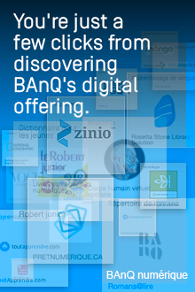 Discover and explore the BAnQ's digital offer in few clicks!